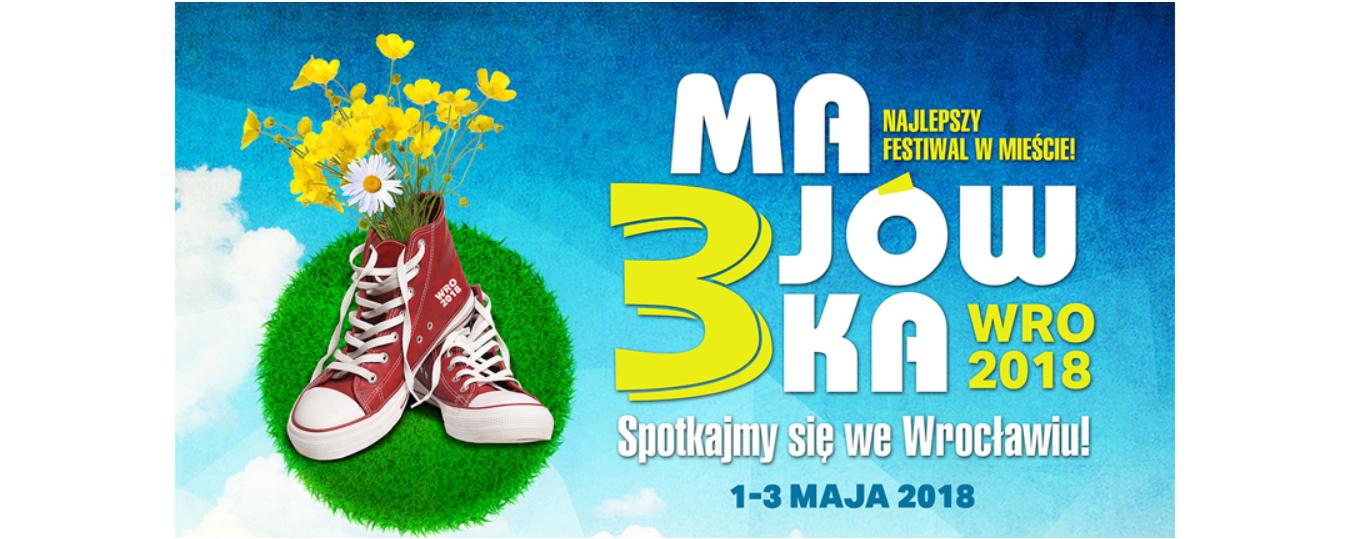 3-Majówka 2018 – Najlepszy Festiwal Muzyczny we Wrocławiu!